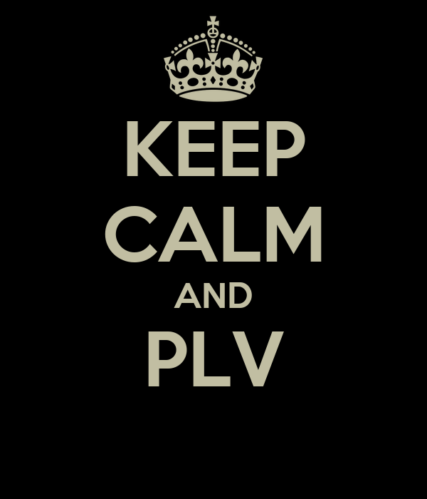 KEEP CALM AND PLV