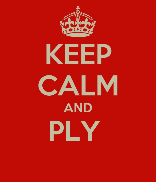 KEEP CALM AND PLY