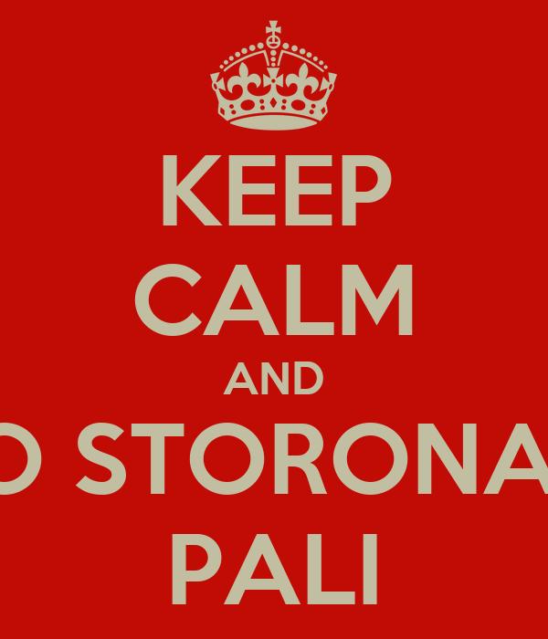 KEEP CALM AND PO STORONAM PALI