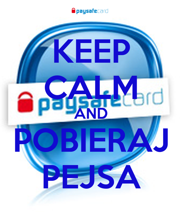 KEEP CALM AND POBIERAJ PEJSA