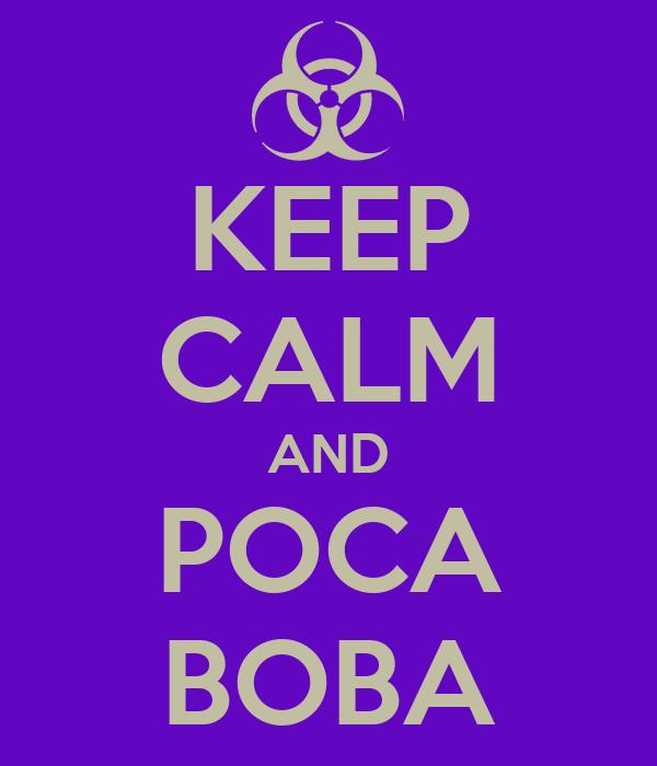 KEEP CALM AND POCA BOBA