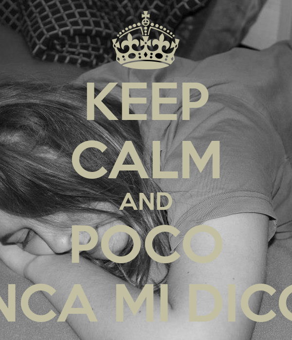 KEEP CALM AND POCO STANCA MI DICONO.