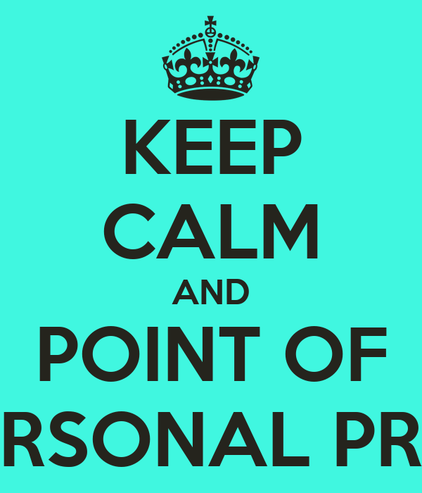 KEEP CALM AND POINT OF PERSONAL PRIV.