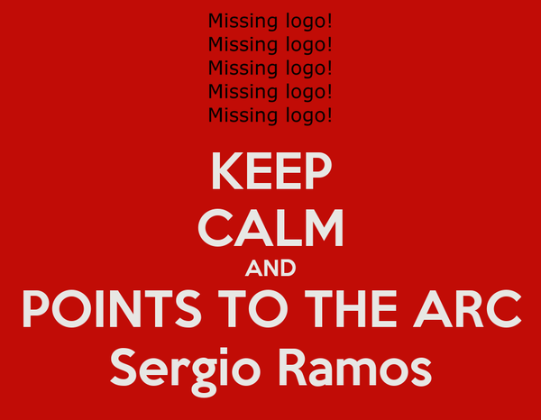 KEEP CALM AND POINTS TO THE ARC Sergio Ramos