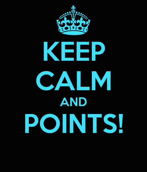 KEEP CALM AND POINTS!