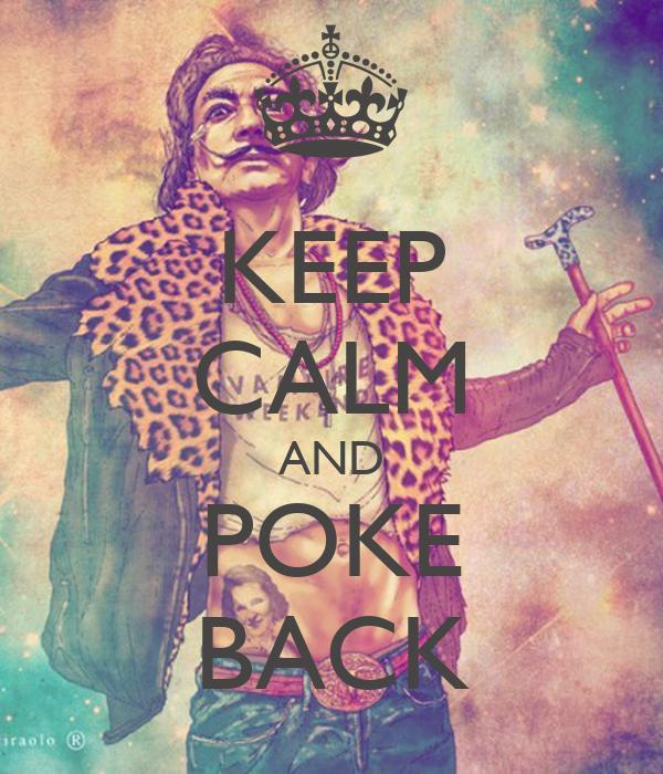 KEEP CALM AND POKE BACK