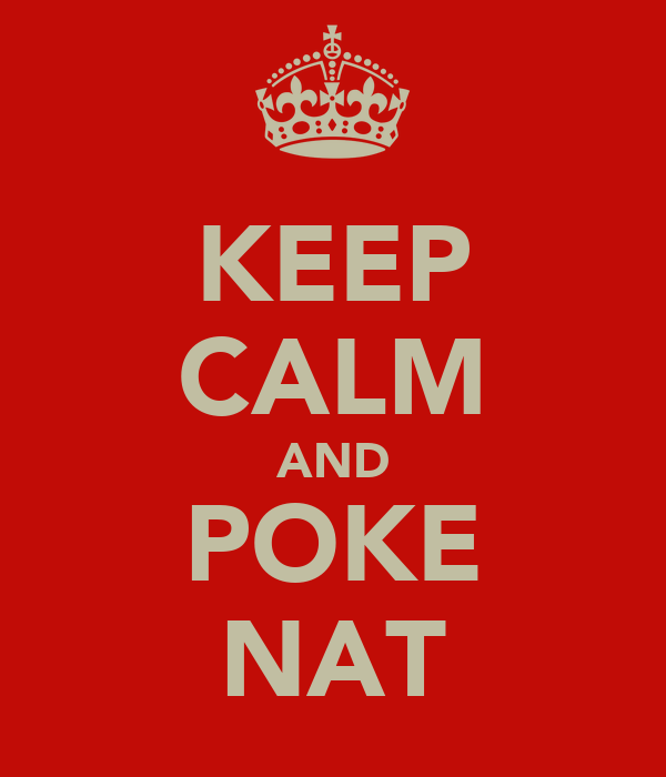 KEEP CALM AND POKE NAT