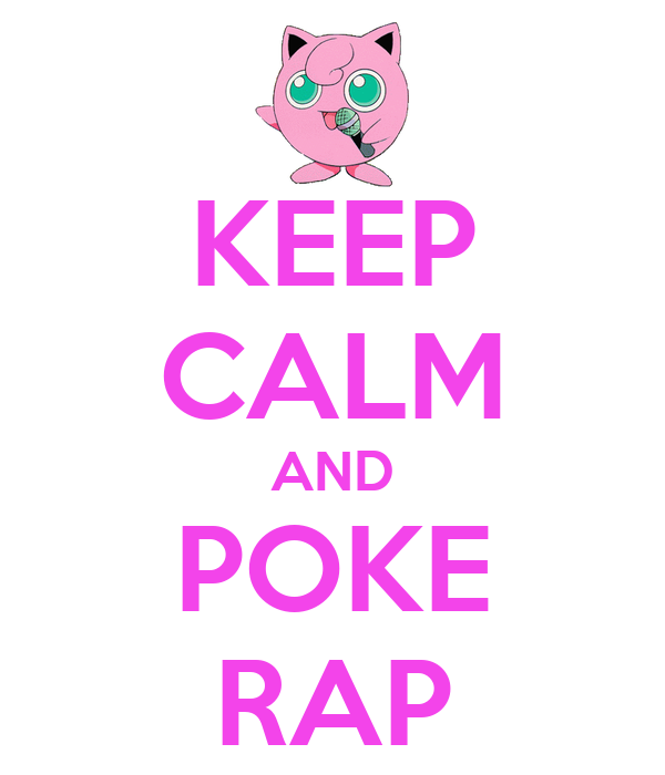 KEEP CALM AND POKE RAP
