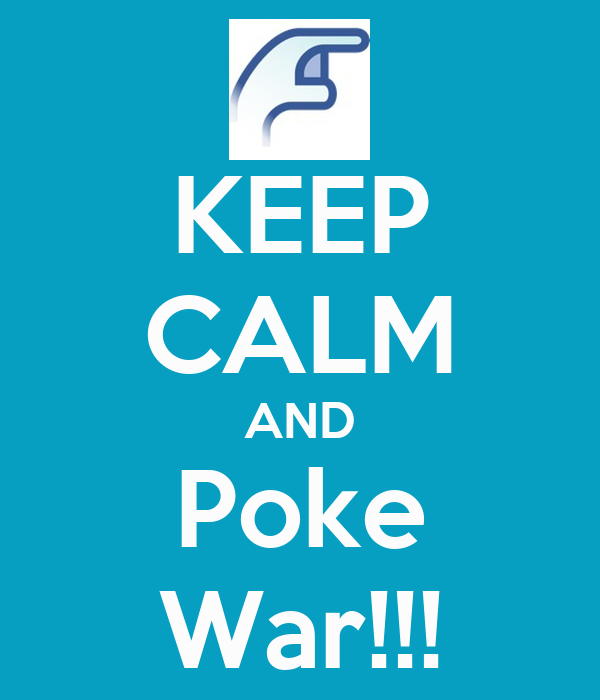 KEEP CALM AND Poke War!!!