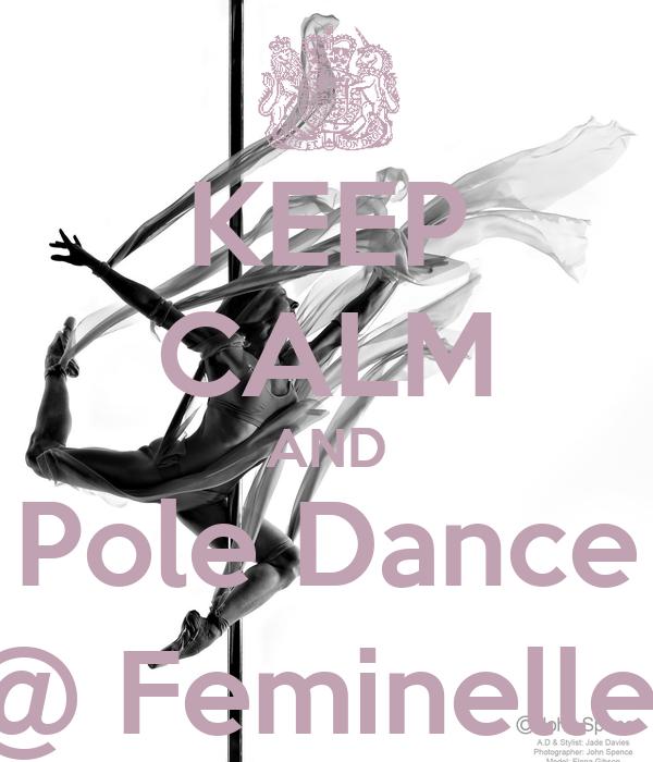KEEP CALM AND Pole Dance @ Feminelle