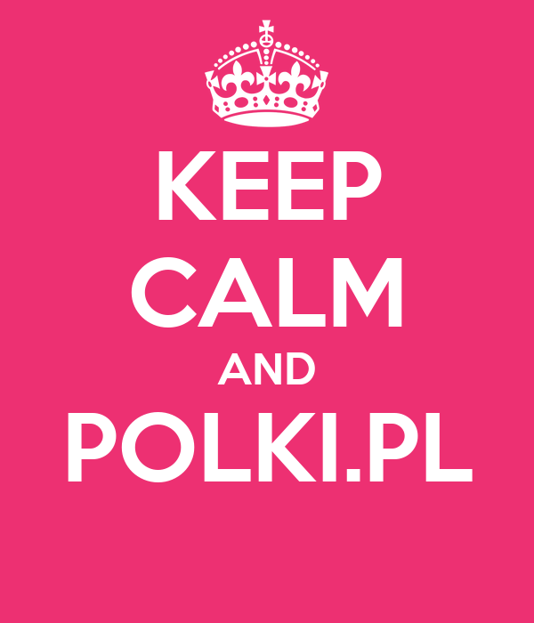 KEEP CALM AND POLKI.PL