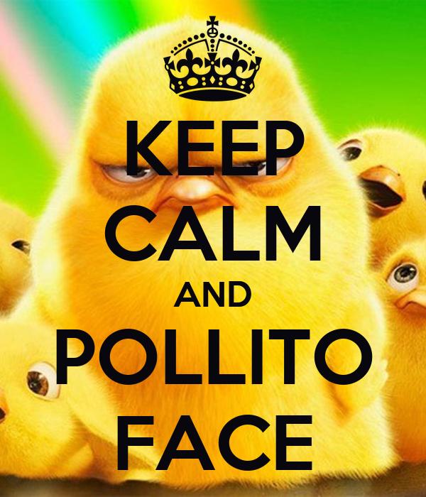 KEEP CALM AND POLLITO FACE