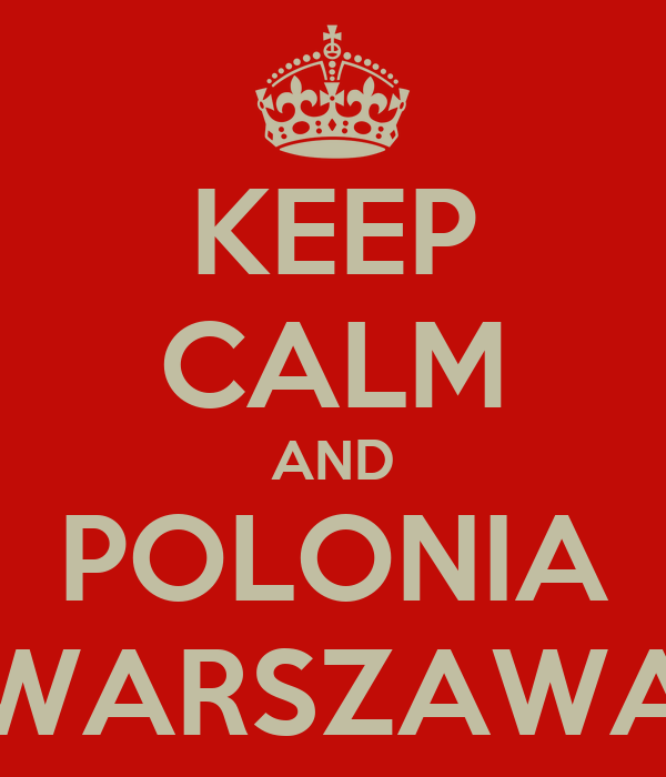 KEEP CALM AND POLONIA WARSZAWA