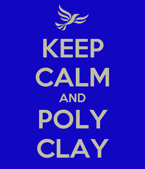 KEEP CALM AND POLY CLAY
