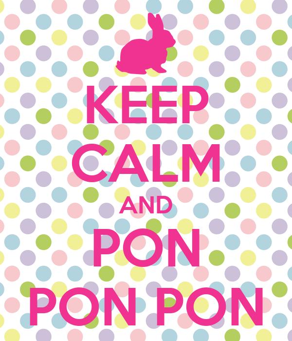keep calm and pon pon pon poster ponponpompous keep. Black Bedroom Furniture Sets. Home Design Ideas