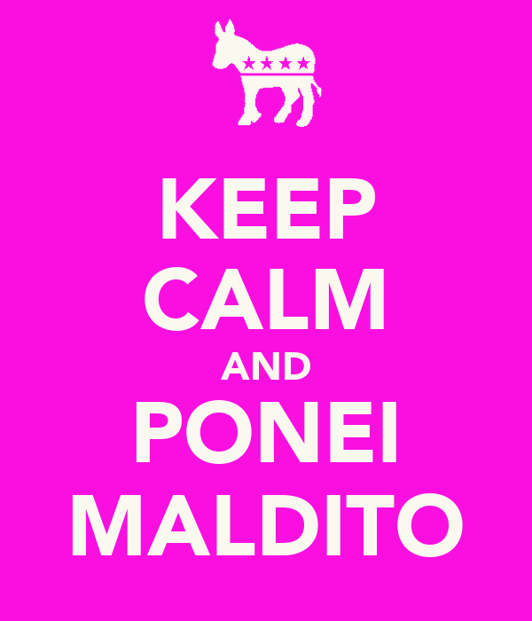 KEEP CALM AND PONEI MALDITO