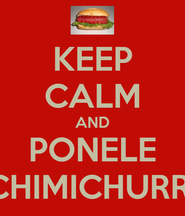 KEEP CALM AND PONELE CHIMICHURRI