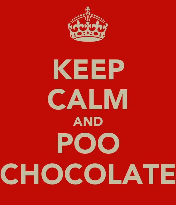 KEEP CALM AND POO CHOCOLATE