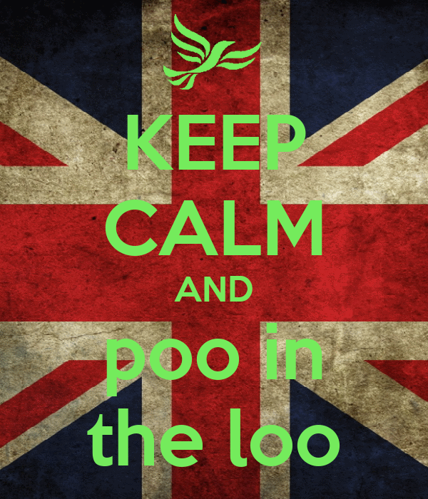 KEEP CALM AND poo in the loo