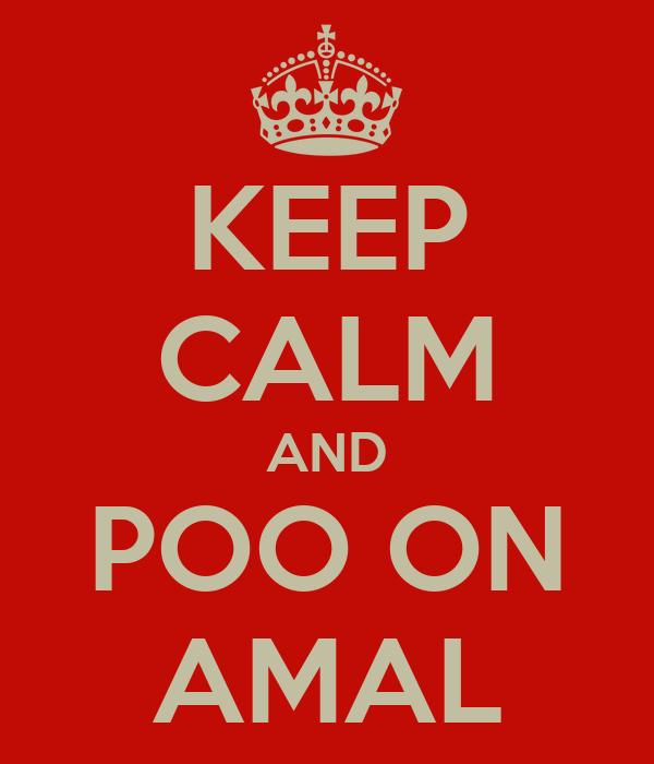 KEEP CALM AND POO ON AMAL
