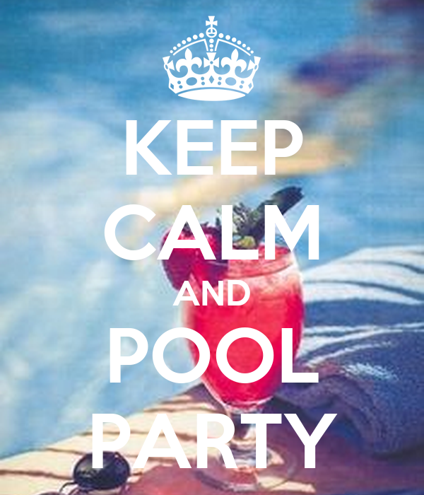 KEEP CALM AND POOL PARTY