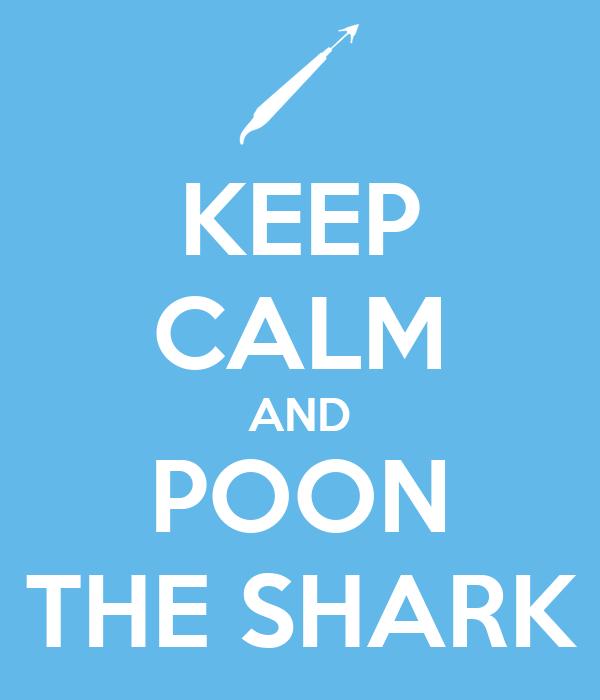 KEEP CALM AND POON THE SHARK