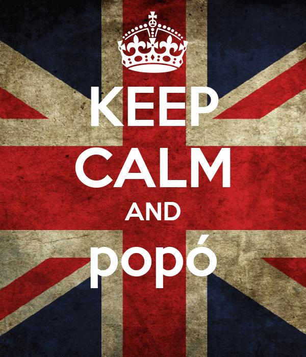 KEEP CALM AND popó