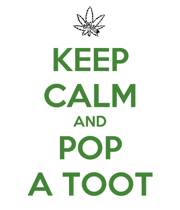 KEEP CALM AND POP A TOOT