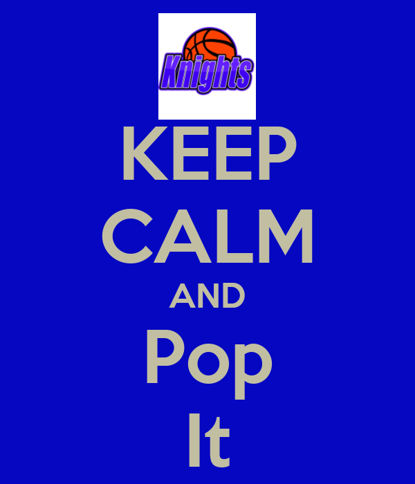 KEEP CALM AND Pop It