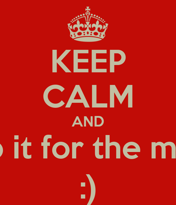KEEP CALM AND Pop it for the mafia :)