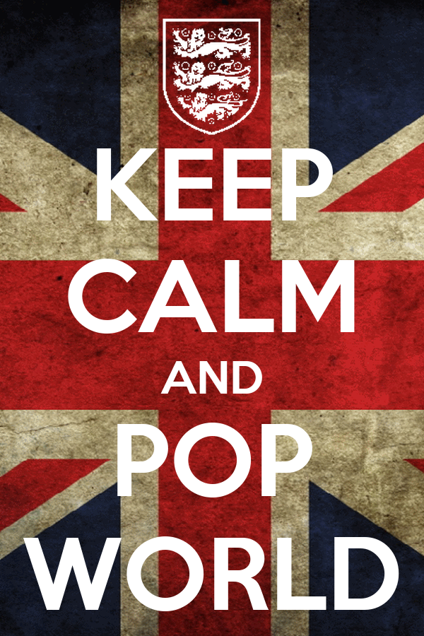 KEEP CALM AND POP WORLD
