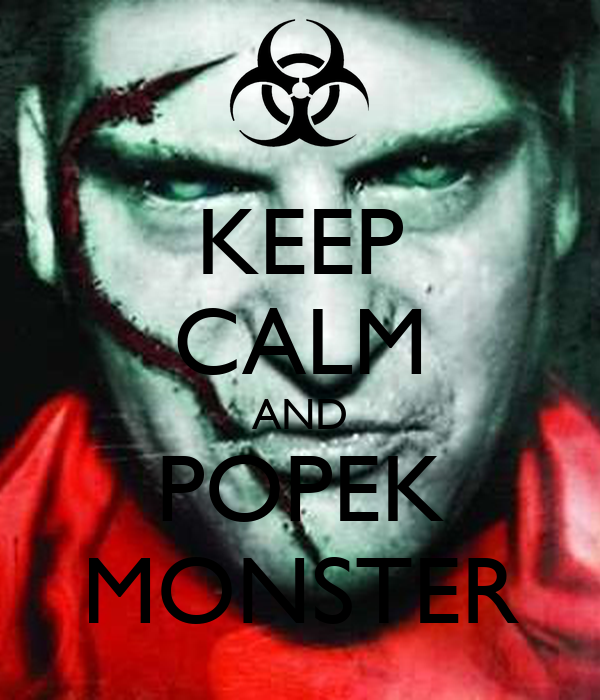 KEEP CALM AND POPEK MONSTER