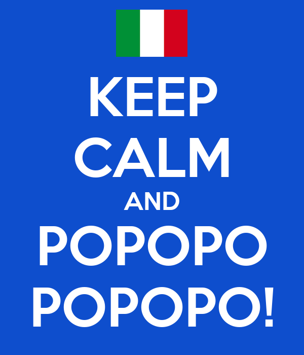 KEEP CALM AND POPOPO POPOPO!