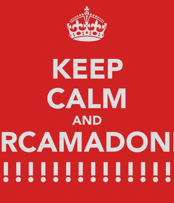KEEP CALM AND PORCAMADONNA !!!!!!!!!!!!!!!!!!!!