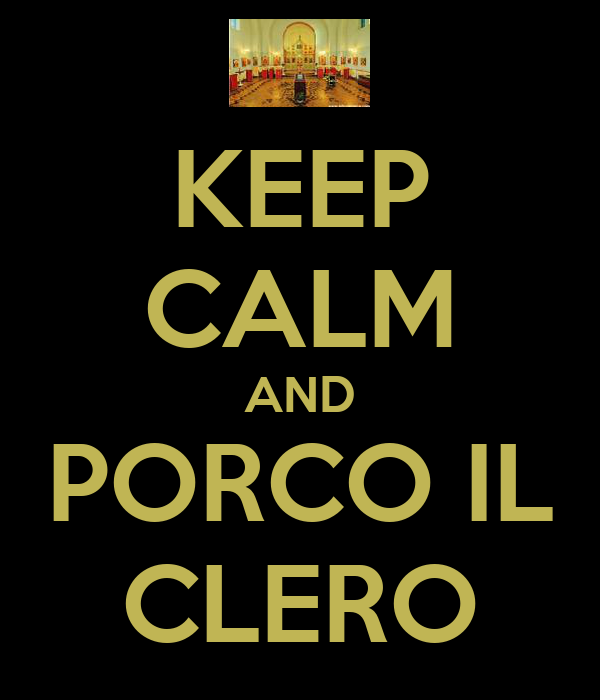 KEEP CALM AND PORCO IL CLERO