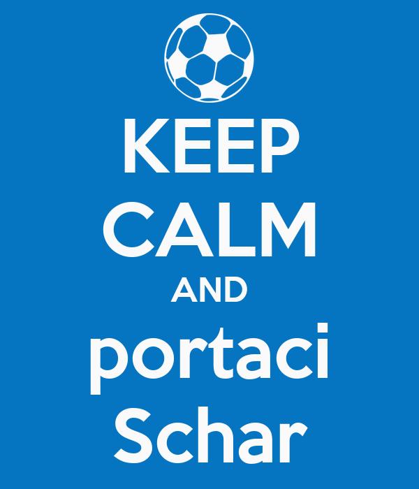KEEP CALM AND portaci Schar