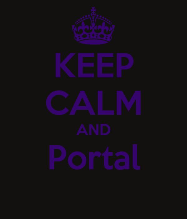 KEEP CALM AND Portal