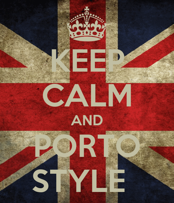 KEEP CALM AND PORTO STYLE