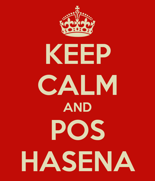 KEEP CALM AND POS HASENA