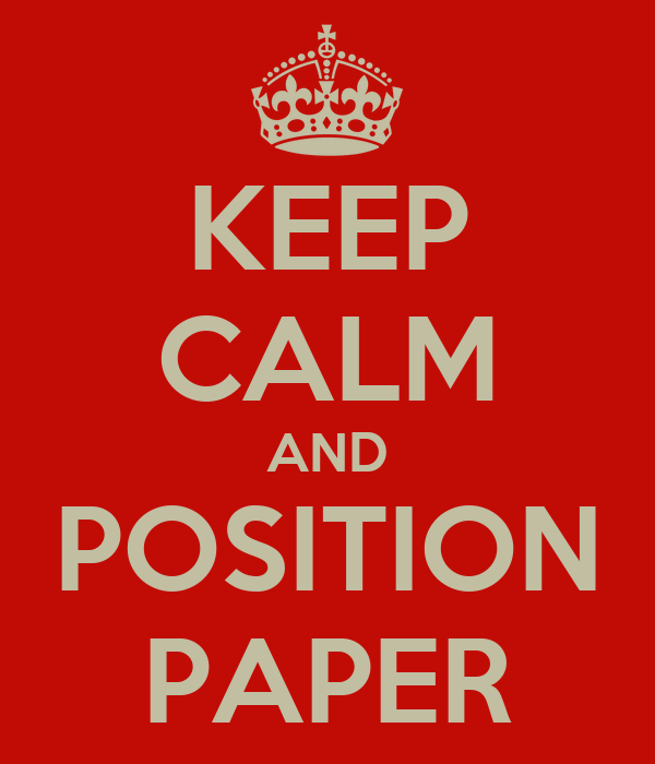 KEEP CALM AND POSITION PAPER