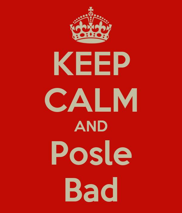 KEEP CALM AND Posle Bad
