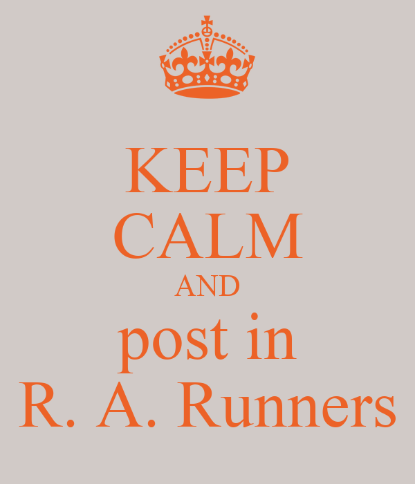 KEEP CALM AND post in R. A. Runners