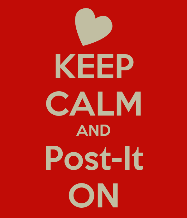 KEEP CALM AND Post-It ON