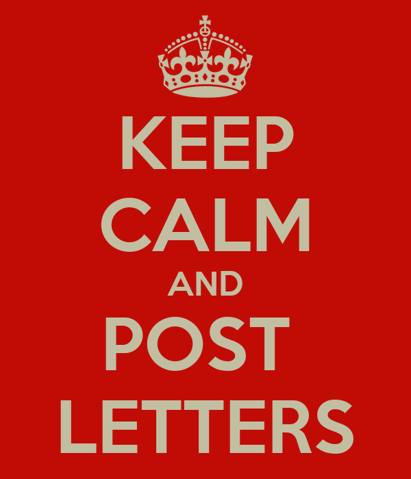 KEEP CALM AND POST  LETTERS