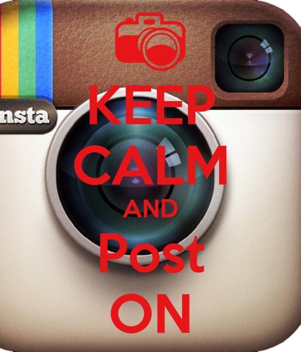 KEEP CALM AND Post ON