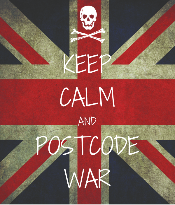 KEEP CALM AND POSTCODE WAR