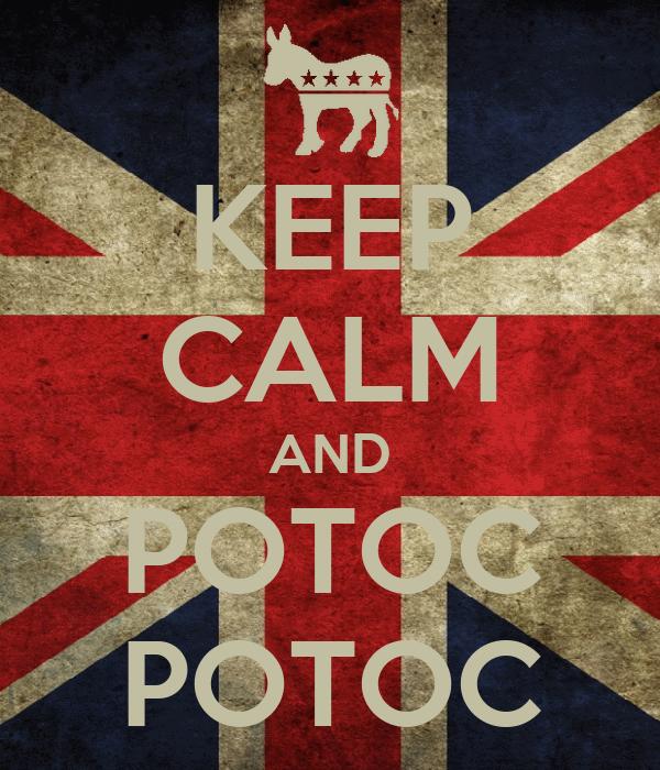 KEEP CALM AND POTOC POTOC
