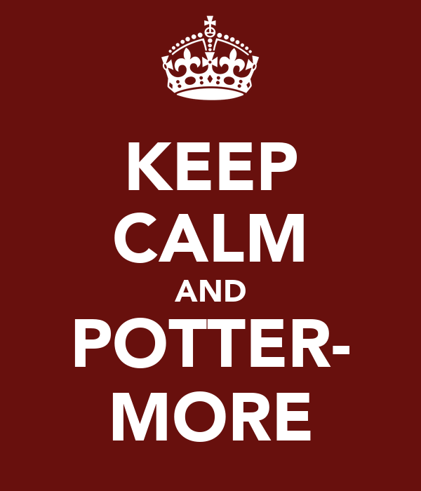 KEEP CALM AND POTTER- MORE