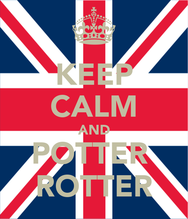 KEEP CALM AND POTTER  ROTTER