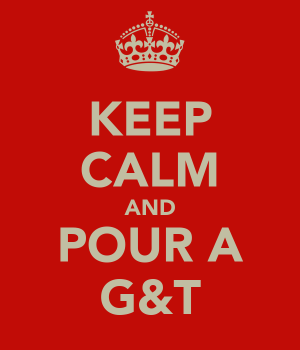 KEEP CALM AND POUR A G&T